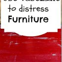 How to distress furniture using Vaseline