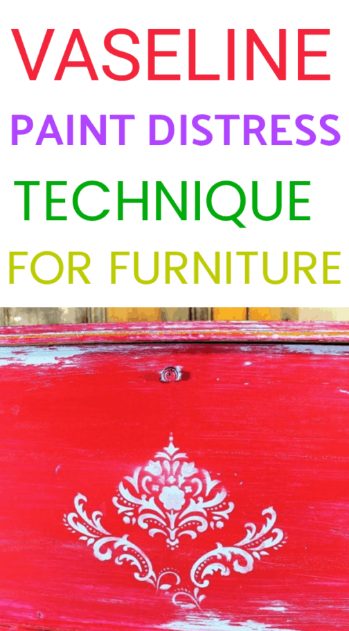 How to distress painted furniture using Vaseline