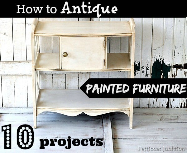 How to antique painted furniture 10 projects Petticoat Junktion