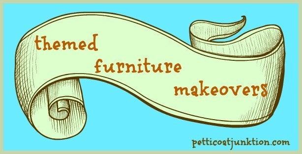 themed furniture makeovers Petticoat Junktion graphic