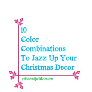10-color-combinations-to-jazz-up-your-Christmas-Decor-Petticoat-Junktion.jpg
