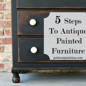 5 Steps To Antique Painted Furniture