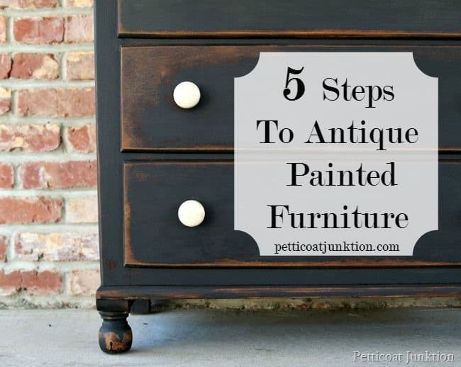 5 Steps To Antique Painted Furniture Petticoat Junktion