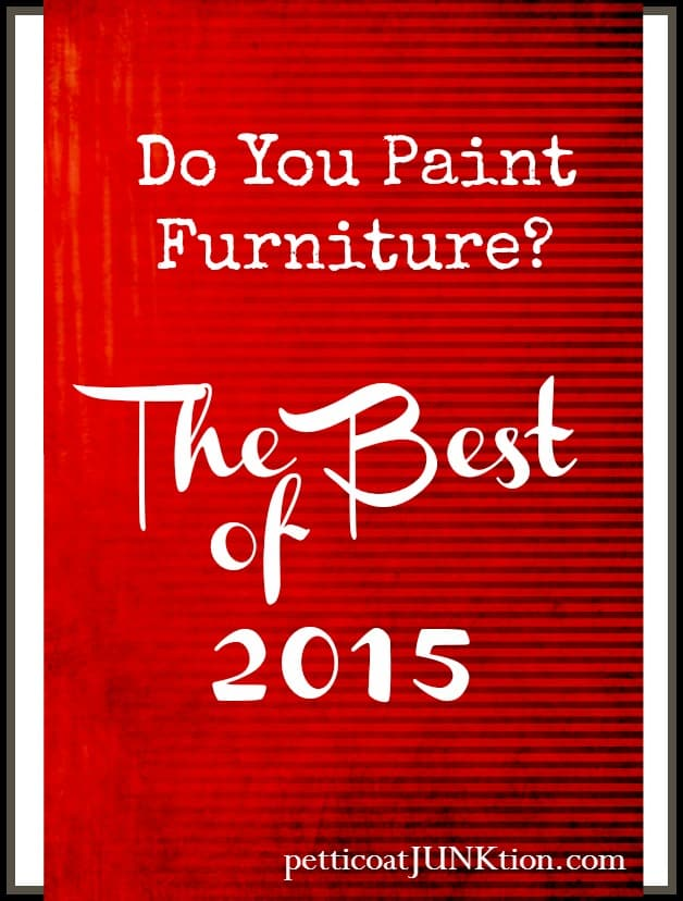Do You Paint Furniture? Top 10 DIY Projects by Petticoat Junktion