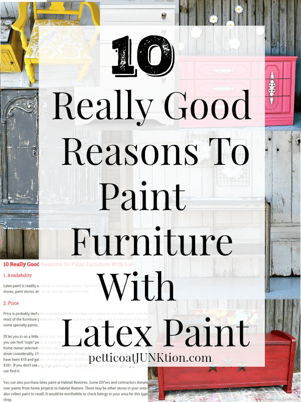 10 really good reasons to paint furniture with latex paint Petticoat Junktion