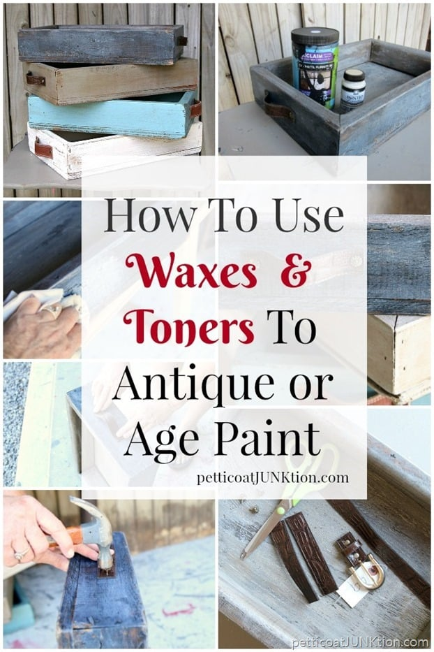How To Use Waxes and Toners to Antique or Age Paint Petticoat Junktion
