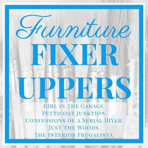 Furniture Fixers Uppers _ Girl in the Garage_ Petticoat Junktion_Confessions of a Serial DIYer_Just The Woods_The Interior Frugalista_small