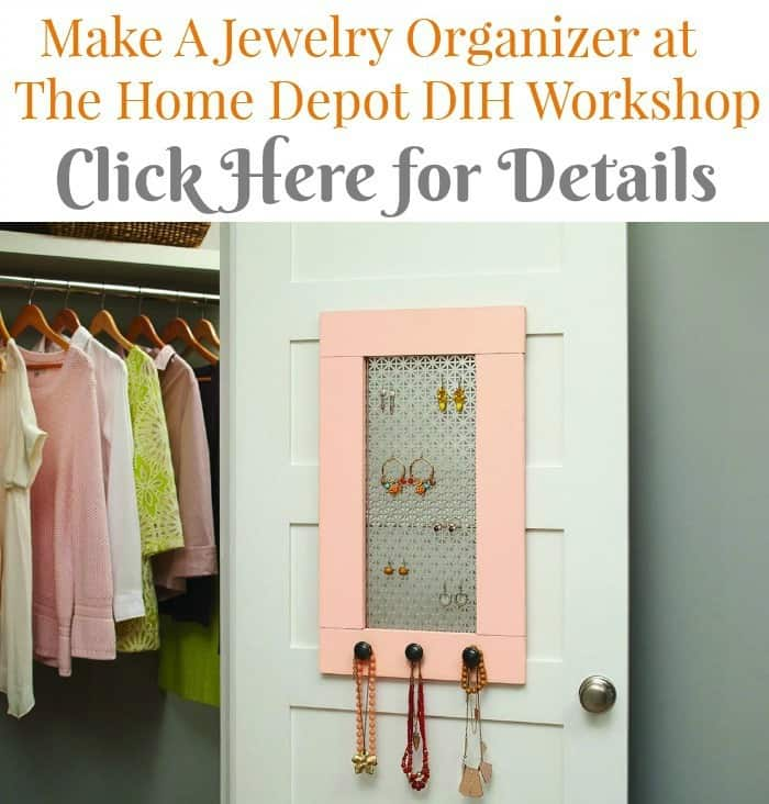 Make a jewelry organizer at The Home Depot DIH Workshop