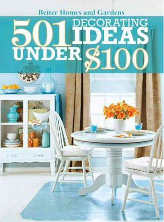 501 decorating ideas from Better Homes and Gardens