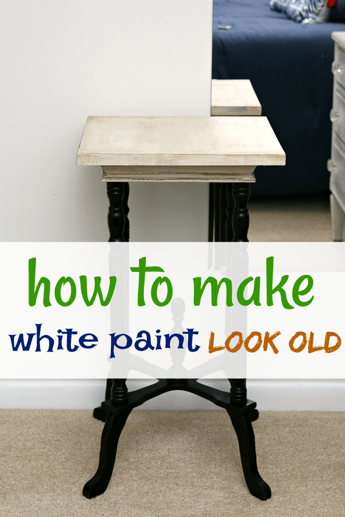 How to make white paint look old or antiqued