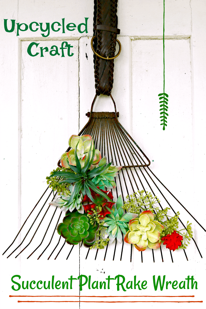 recycle a garden rake into a succulent plant door display or wreath