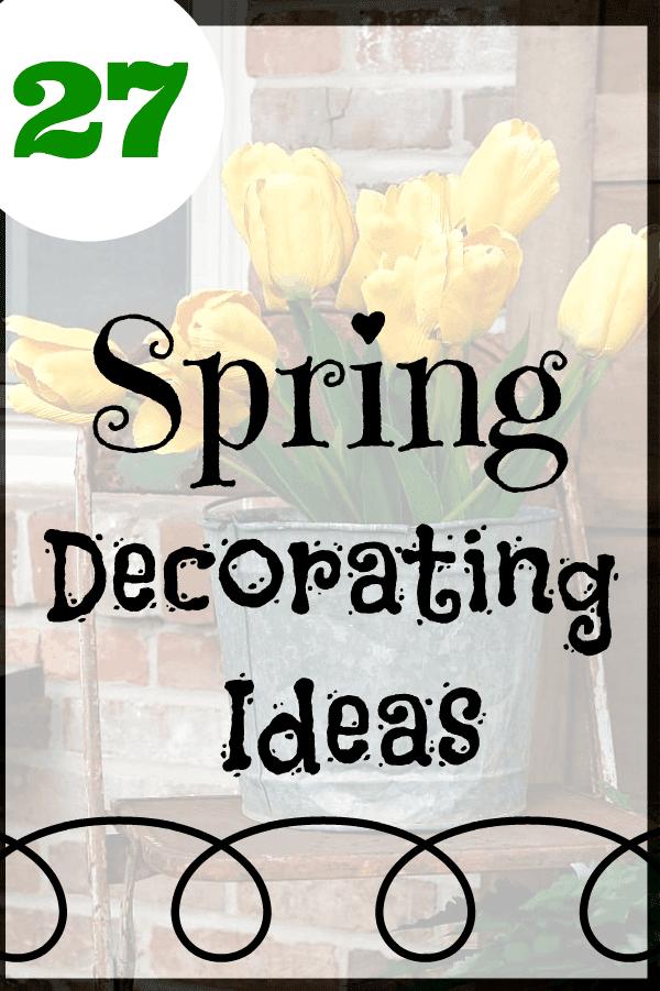 27 Spring Decorating Ideas
