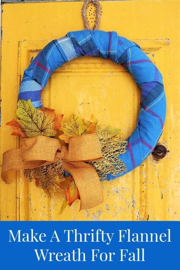 Make a thrifty flannel wrapped wreath for Fall